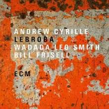 Andrew Cyrille, Wadada Leo Smith & Bill Frisell: Lebroba, LP