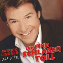 Patrick Lindner: Ich find Schlager toll - Das Beste, CD