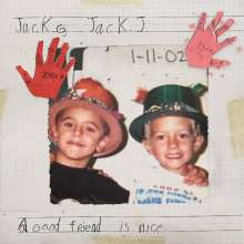 Jack & Jack: A Good Friend Is Nice (Limited-Edition), LP