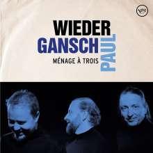 Wieder, Gansch & Paul: Ménage À Trois, CD
