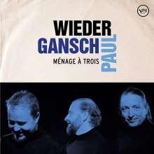 Wieder, Gansch & Paul: Ménage À Trois, 2 LPs