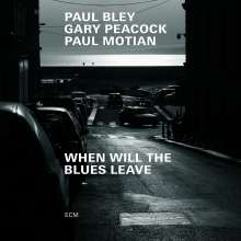 Paul Bley (1932-2016): When Will The Blues Leave, CD