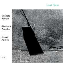 Michele Rabbia, Gianluca Petrella & Eivind Aarset: Lost River, CD