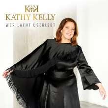 Kathy Kelly: Wer lacht überlebt, CD
