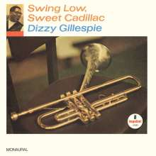 Dizzy Gillespie (1917-1993): Swing Low, Sweet Cadillac (180g) (Mono), LP