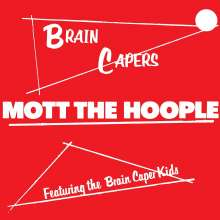 Mott The Hoople: Brain Capers (remastered) (180g), LP