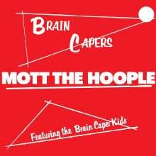 Mott The Hoople: Brain Capers (Vinyl), LP
