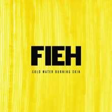 Fieh: Cold Water Burning Skin, LP