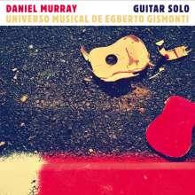 Daniel Murray (geb. 1981): Universo Musical De Egberto Gismonti, CD