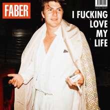 Faber: I Fucking Love My Life, CD