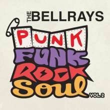 The Bellrays: Punk Funk Rock Soul Vol.2, LP