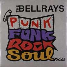 The Bellrays: Punk Funk Rock Soul Vol. 2 (Colored Vinyl), LP