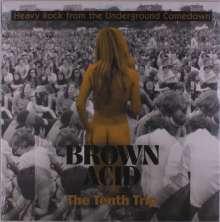 Brown Acid: The Tenth Trip, LP