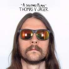 Thomas V. Jäger: A Solitary Plan, CD