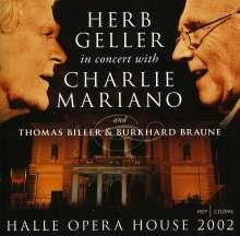 Herb Geller & Charlie Mariano: Halle Opera House 2002, CD