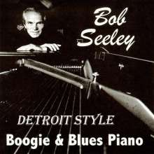 Bob Seeley: Detroit Style: Boogie & Blues Piano, CD