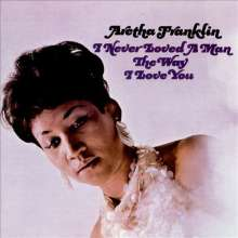 Aretha Franklin: I Never Loved A Man The Way I Love You (180g) (Limited Edition) (mono), LP