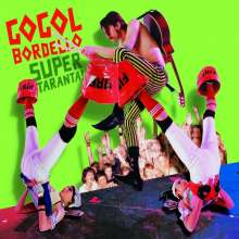 Gogol Bordello: Super Taranta, 2 LPs