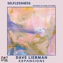 "David ""Dave"" Liebman (geb. 1946): Selflessness, CD"