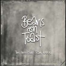 Beans On Toast: The Inevitable Train Wreck, LP