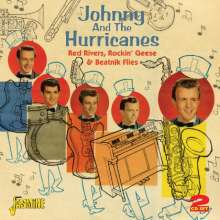 Johnny And The Hurricanes: Red Rivers, Rockin' Geese & Beatnik Flies, 2 CDs