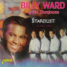 Billy Ward & His Dominoes: Stardust: The Final Years, 2 CDs