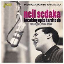 Neil Sedaka: Breaking Up Is Hard To Do: The Singles 1957-1962, CD