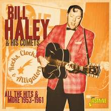 Bill Haley: Rocks, Clocks & Alligators: All The Hits & More, CD