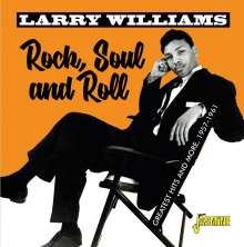 Larry Williams (1935-1980): Rock, Soul & Roll: Greatest Hits And More 1957 - 1961, CD