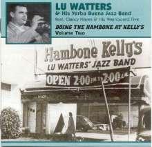 Lu Watters (1911-1989): Doing The Hambone At Kelly's Vol. 2, CD
