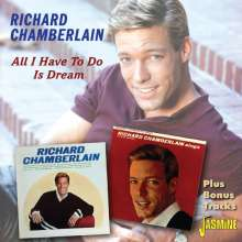 Richard Chamberlain: All I Have To Do Is Dream, CD