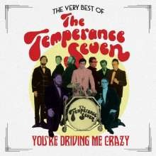 The Temperance Seven: You're Driving Me Crazy: The Very Best Of The Temperance Seven, CD