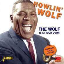 Howlin' Wolf: The Wolf Is At Your Door: The Singles As & Bs 1951 - 1960, 2 CDs