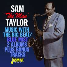 "Sam ""The Man"" Taylor (1916-1990): Music With The Big Beat / Blue Mist, CD"