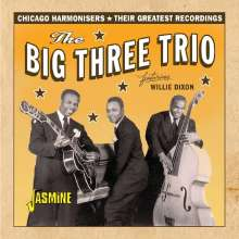 The Big Three Trio: Greatest Recordings: Chicago Harmonisers Feat. Willie Dixon, CD