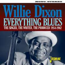 Willie Dixon: Everything Blues: The Singer, The Writer, The Producer, CD