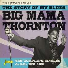 Big Mama Thornton: The Story Of My Blues: The Complete Singles As & Bs 1951 - 1961, CD