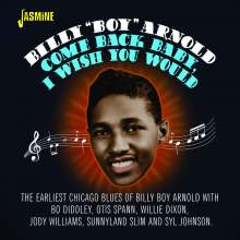 Billy Boy Arnold: Come Back Baby, I Wish You Would, CD