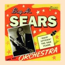 Big Al Sears: Goin' Uptown: The R&B Years, CD
