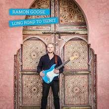 Ramon Goose: Long Road To Tiznit, CD