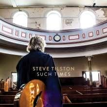 Steve Tilston: Such Times, CD