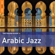 The Rough Guide To Arabic Jazz, 2 CDs