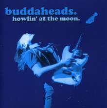 The Buddaheads: Howlin At The Moon, CD