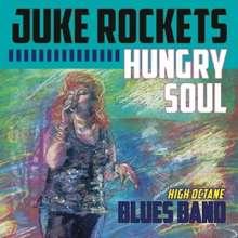Juke Rockets Blues Band: Hungry Soul, CD