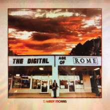 T. Hardy Morris: The Digital Age Of Rome, LP