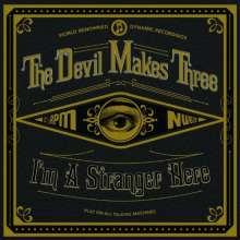 The Devil Makes Three: I'm A Stranger Here (180g) (Limited Edition), LP