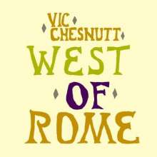 Vic Chesnutt: West Of Rome (180g), 2 LPs