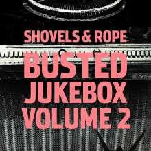 Shovels & Rope: Busted Jukebox Vol.2 (180g), LP