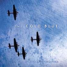 Richard Thompson: Filmmusik: The Cold Blue (RSD) (Limited Edition) (Light Blue Vinyl), 2 LPs