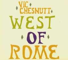 Vic Chesnutt: West Of Rome, CD